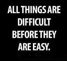 Difficult before easy